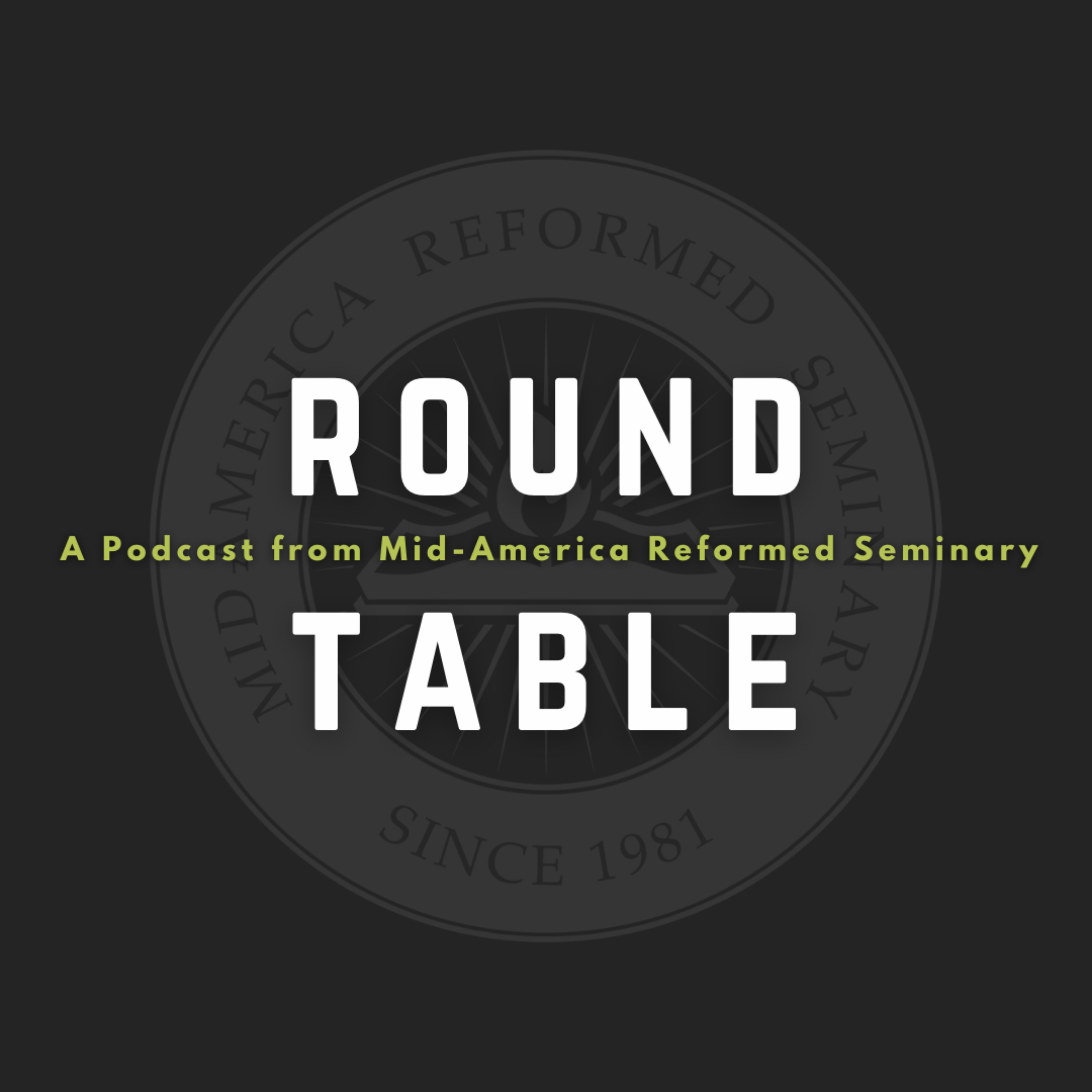 Mid-America Reformed Seminary's Round Table